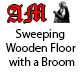 Sweeping Wooden Floor with a Broom