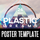 Plastic Dreams Poster Template - GraphicRiver Item for Sale