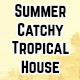 Summer Catchy Tropical House
