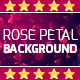 Rose Petal Background - VideoHive Item for Sale