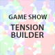 Gameshow Tension Builder