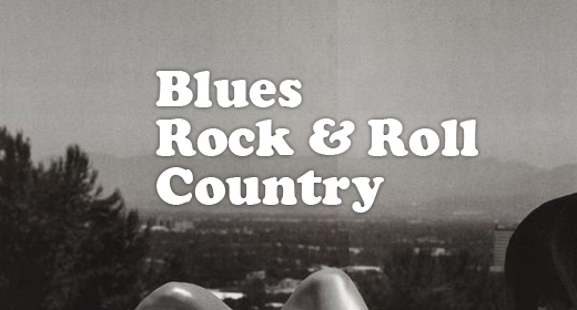 Blues, Rock & Roll, Country