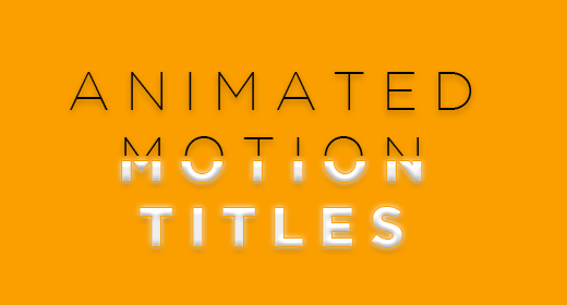 Animated Motion Titles