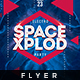 Space Xplod - Flyer Template - GraphicRiver Item for Sale