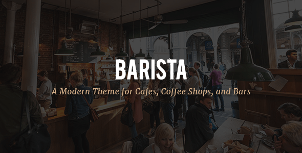 Barista - A Modern Theme for Cafes, Coffee Shops and Bars - Restaurants & Cafes Entertainment