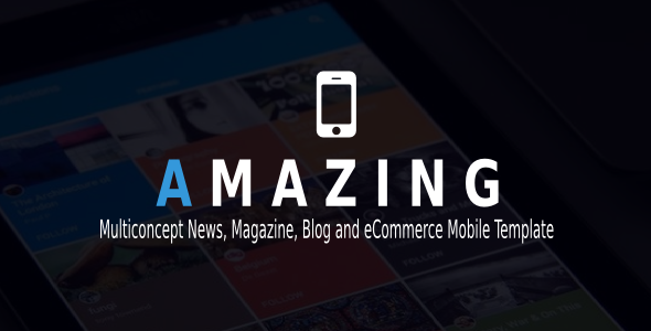 Amazing – Multiconcept News, Magazine, Blog and eCommerce Mobile Template