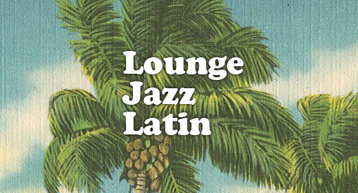 Lounge, Jazz, Latin