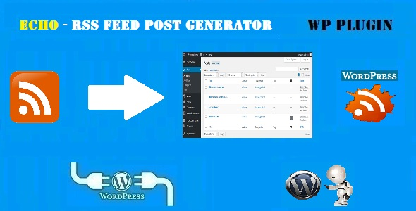 Echo RSS Feed Post Generator Plugin for WordPress - CodeCanyon Item for Sale