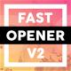 Fast Opener v2 - VideoHive Item for Sale