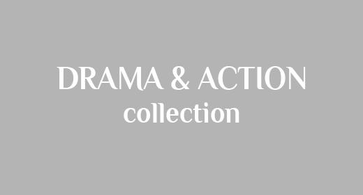 Drama & Action
