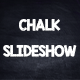 Chalk slideshow - VideoHive Item for Sale