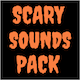 Scary Sounds Pack