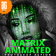 Matrix Animation Action - GraphicRiver Item for Sale