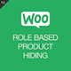 WooCommerce Role Based Product Hiding