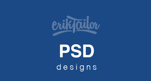 Psd Designs by ErikTailor