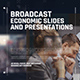 Broadcast Economic Slides and Presentations
