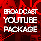 YouTube Broadcast package