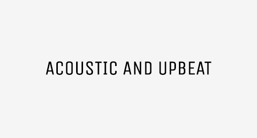 Acoustic and Upbeat