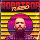 Robotcop Turbo Retro 80's Synthwave Flyer
