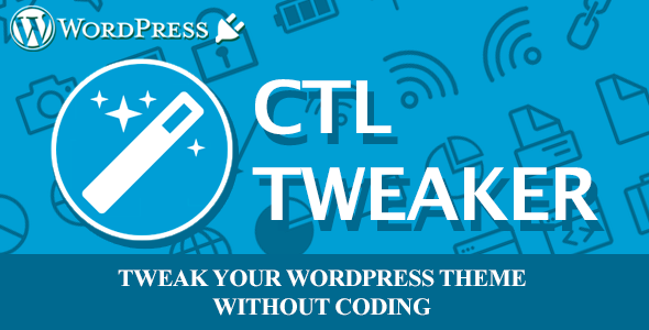 CTL Tweaker - Customize your wp theme without coding - CodeCanyon Item for Sale