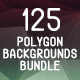 125 Polygon Backgrounds Bundle
