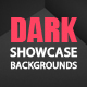 Dark Showcase Backgrounds
