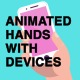 Animated Hands with Mobile Devices - VideoHive Item for Sale