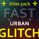 30 Fast Glitch Urban Titles - VideoHive Item for Sale