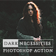 Dark Necessities Photoshop Action