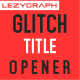 Glitch Title Opener - VideoHive Item for Sale