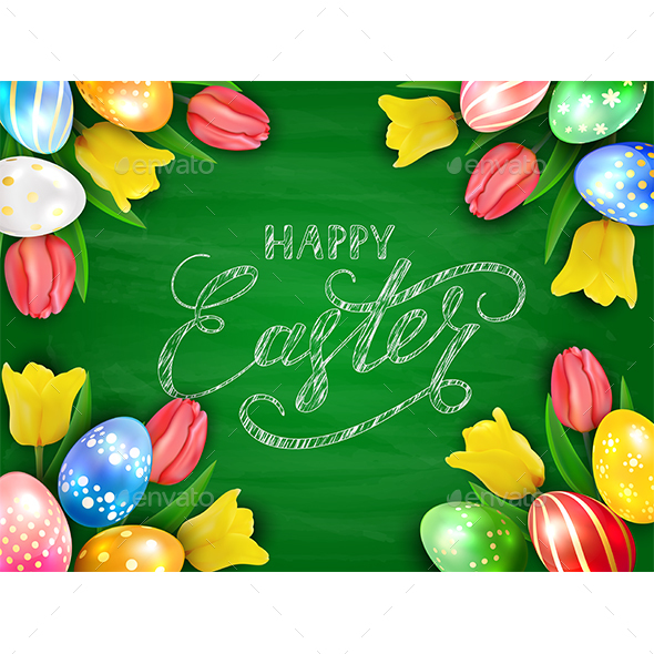 Eggs with Tulips and Happy Easter on Green Chalkboard Background - Miscellaneous Seasons/Holidays