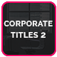 Corporate Titles 2 - VideoHive Item for Sale
