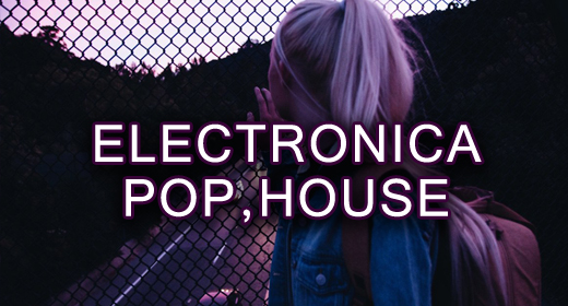 ELECTRONICA & POP & HOUSE