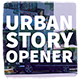 Urban Story - Opener - VideoHive Item for Sale