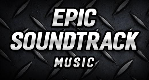 Epic Soundtrack Music