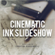 Cinematic Ink Slideshow - VideoHive Item for Sale