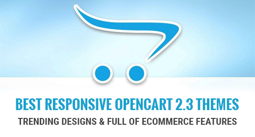 Best Responsive OpenCart 23 Themes - Full of eCommerce Features