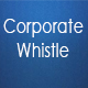 Corporate Whistle