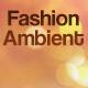 Fashion Ambient