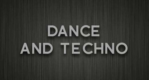 Dance and Techno