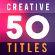 50 Creative Titles - VideoHive Item for Sale