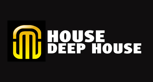 HOUSE, DEEP HOUSE