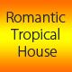 Romantic Tropical House
