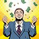 Greedy Businessman with Money Falling Down