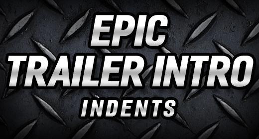 Epic Trailer Intro Indents