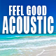 Happy & Feel Good Indie Acoustic