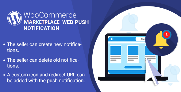 WordPress WooCommerce Marketplace Web Push Notification Plugin - CodeCanyon Item for Sale