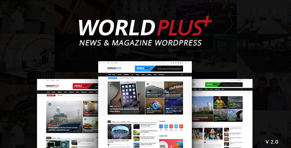 WorldPlus - Responsive News and Magazine WordPress - News / Editorial Blog / Magazine