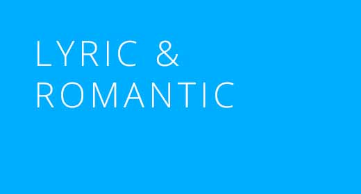 Lyric & Romantic