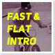 Fast And Flat Intro - VideoHive Item for Sale